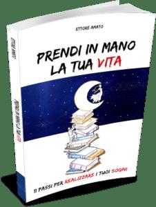 Prendi in mano la tua vita - Ettore Amato